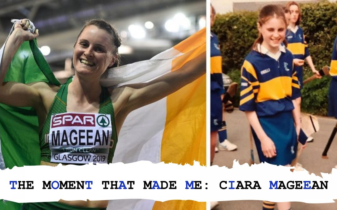 The Moment That Made Me: CIARA MAGEEAN