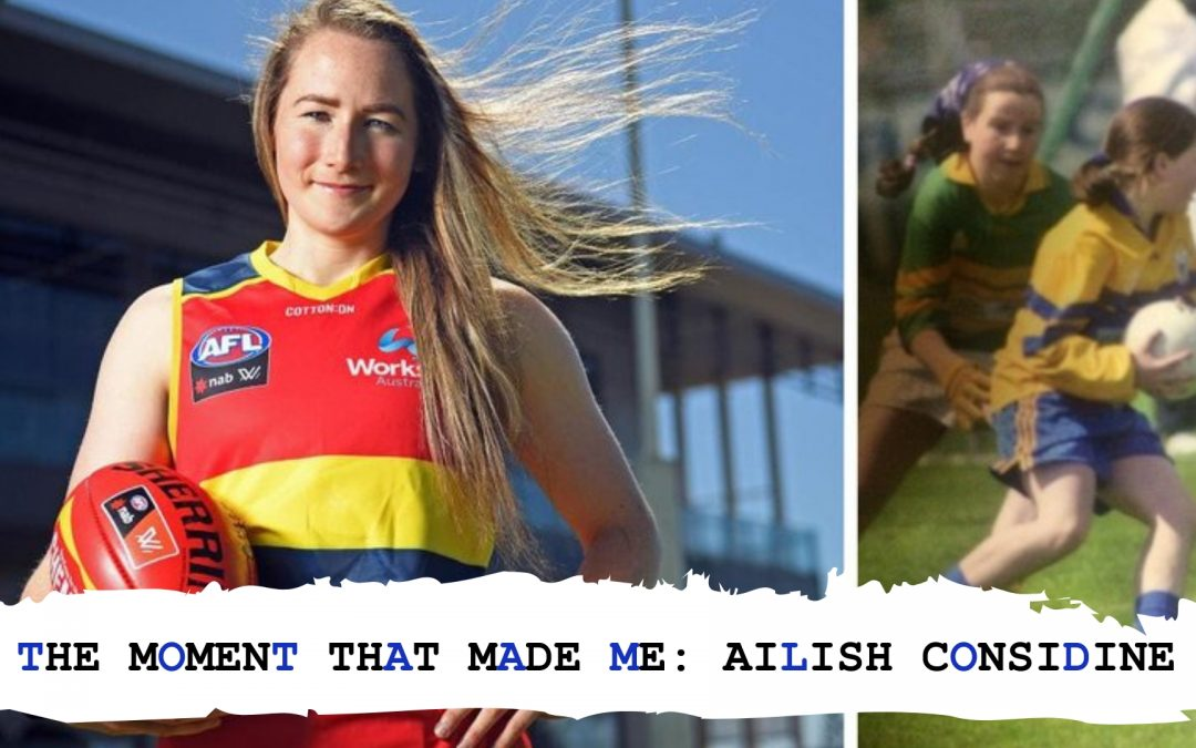 The Moment That Made Me: AILISH CONSIDINE