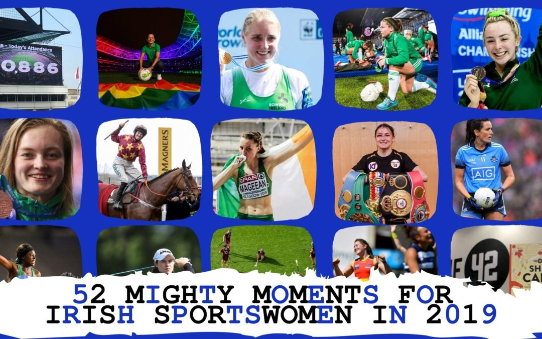 52 MIGHTY MOMENTS FOR IRISH SPORTSWOMEN 2019